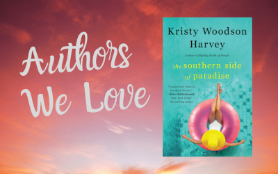 Authors We Love: Kristy Woodson Harvey & THE SOUTHERN SIDE OF PARADISE