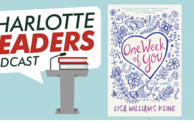 Lisa Williams Kline on the Charlotte Readers Podcast talking ONE WEEK OF YOU